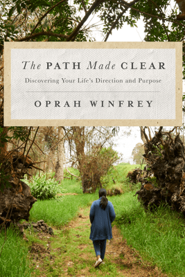 The Path Made Clear - Oprah Winfrey