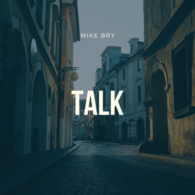 Talk - Mike Bry mp3 download
