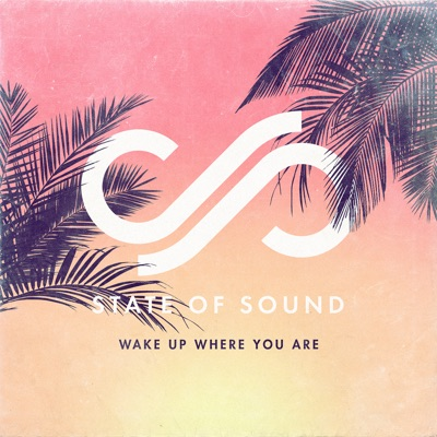 Wake Up Where You Are - State Of Sound mp3 download