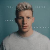 ABRAM & Fraser Watt - FEEL BETTER