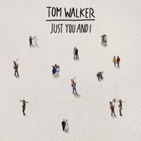 Just You and I - Single - Tom Walker