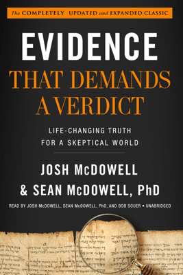 Evidence That Demands a Verdict: Life-Changing Truth for a Skeptical World - Josh McDowell & Sean McDowell PhD