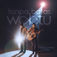 Ade Govinda - Tanpa Batas Waktu (feat. Fadly)