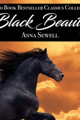 Black Beauty: Audio Book Bestseller Classics Collection - Anna Sewell