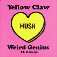 yellow claw & weird genius - Hush (feat. Reikko)