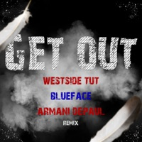 Get Out (Remix) - Single - Blueface, Westside Tut & Armani DePaul mp3 download