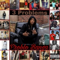 Problo Banga - 3 Problems mp3 download
