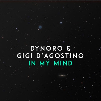 In My Mind - Dynoro & Gigi D'Agostino mp3 download