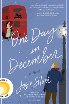 One Day in December: A Novel (Unabridged) - Josie Silver