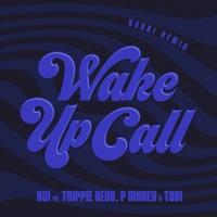 Wake Up Call (feat. Trippie Redd, Tobi & P Money) [Yoshi Remix] - Single - KSI mp3 download