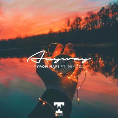 Anyway - Tyron Hapi Feat. Mimoza mp3 download