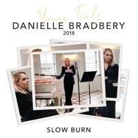 Slow Burn (Yours Truly: 2018) - Single - Danielle Bradbery mp3 download