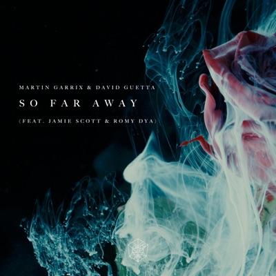 So Far Away - Martin Garrix & David Guetta Feat. Jamie Scott & Romy Dya mp3 download