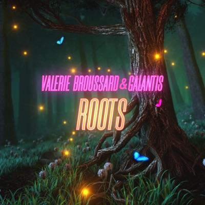 Roots - Valerie Broussard & Galantis mp3 download