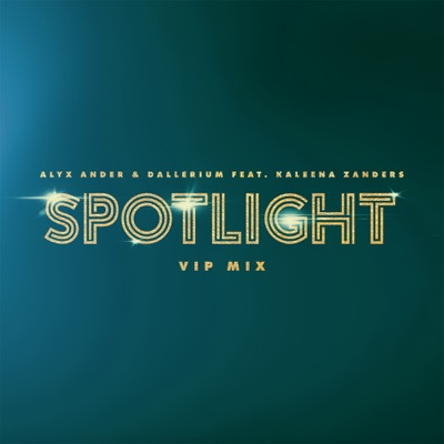 Spotlight [VIP Mix] - Alyx Ander & Dallerium Feat. Kaleena Zanders mp3 download