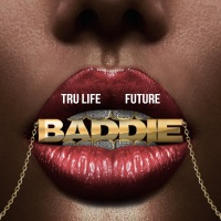 Baddie - Single - Tru Life & Future mp3 download
