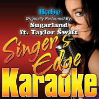 Babe (Originally Performed By Sugarland & Taylor Swift) [Instrumental] Singer's Edge Karaoke MP3
