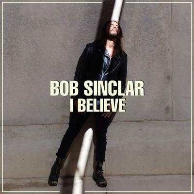I Believe - Bob Sinclar mp3 download