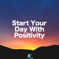 Start Your Day with Positivity Fearless Soul