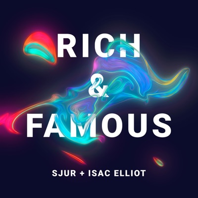 Rich & Famous - SJUR & Isac Elliot mp3 download
