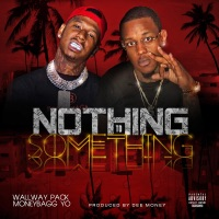 Nothing to Somthing (feat. Moneybagg Yo) - Single - wallway pack mp3 download