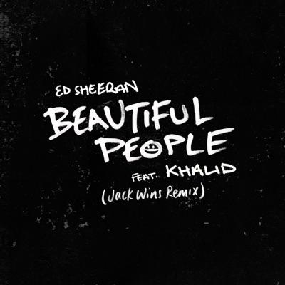 Beautiful People (Jack Wins Remix) - Ed Sheeran Feat. Khalid mp3 download