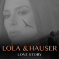 Free Download Lola & Hauser Love Story Mp3