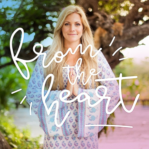 """""""From The Heart: Conversations with Yoga Girl"""" von Rachel Brathen auf ApplePodcasts"""