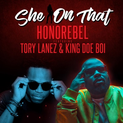 -She on That (Feat.Tory Lanez & King Doe Boi) - EP - Honorebel mp3 download