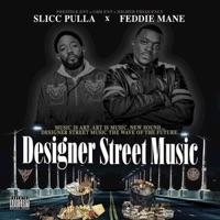 Designer Street Music (feat. Slicc Pulla) - Feddie Mane mp3 download