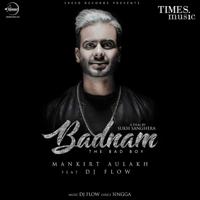 Badnam (feat. DJ Flow) Mankirt Aulakh