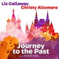 Free Download Liz Callaway & Christy Altomare Journey to the Past (From