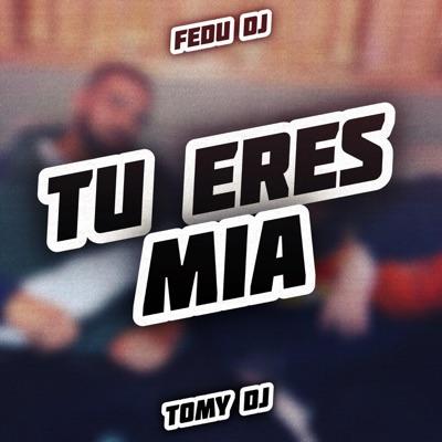 Tu Eres MIA - Fedu DJ mp3 download