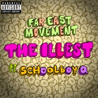 The Illest (feat. ScHoolboy Q) - Single - Far East Movement mp3 download