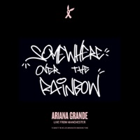 Somewhere Over the Rainbow (Live From Manchester) - Single - Ariana Grande mp3 download