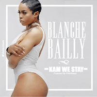 Kam We Stay Blanche Bailly MP3