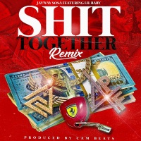 S**t Together (Remix) [feat. Lil Baby] - Single - Jayway Sosa mp3 download
