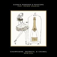 Champagne, Secrets, & Chanel (feat. Prince Charlez) [Electric Bodega Remix] Giorgio Moroder & Phantoms MP3
