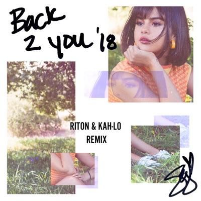 Back To You (Riton & Kah-Lo Remix) - Selena Gomez mp3 download