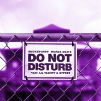 Do Not Disturb (feat. Lil Yachty & Offset) - Single - Smokepurpp & Murda Beatz mp3 download