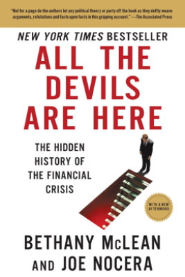 All the Devils Are Here: The Hidden History of the Financial Crisis (Unabridged) - Bethany McLean & Joe Nocera