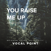 You Raise Me Up BYU Vocal Point