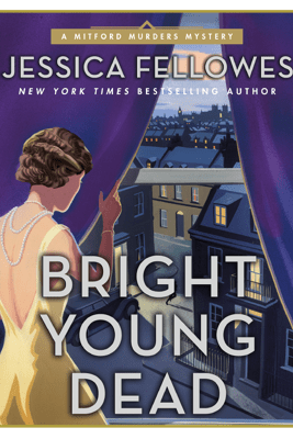 Bright Young Dead - Jessica Fellowes