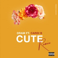 Cute (feat. Cardi B) [Remix] - Single - DRAM mp3 download