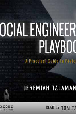 The Social Engineer's Playbook: A Practical Guide to Pretexting (Unabridged) - Jeremiah Talamantes