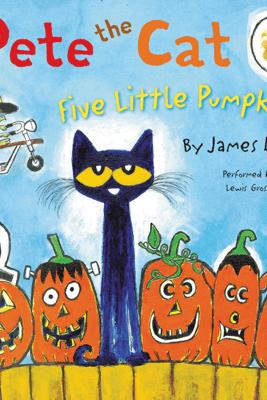 Pete the Cat: Five Little Pumpkins - James Dean