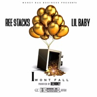 I Wont Fall (feat. Lil Baby) - Single - Ree Stack$ mp3 download