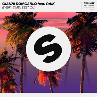 Every Time I See You - Gianni Don Carlo Feat. RAiK mp3 download