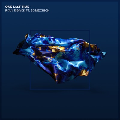 One Last Time - Ryan Riback Feat. Some Chick mp3 download