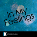 Free Download Instrumental King In My Feelings (In the Style of Drake) [Karaoke Version] Mp3